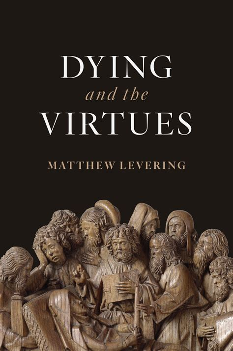 dying and the virtues matthew levering eerdmans