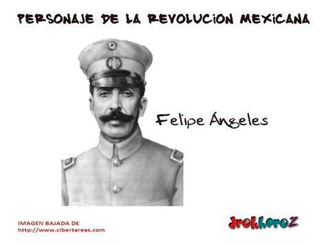 imagenes de los personajes de la revolucion mexicana y sus nombres felipe angeles personaje de la revoluci 243 n mexicana