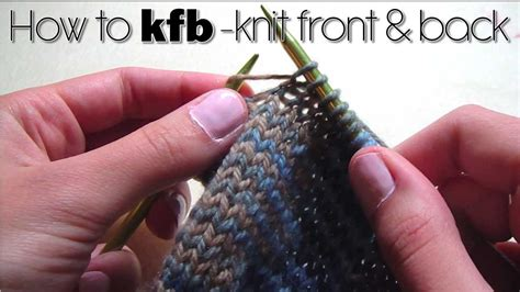 how to kfb knitting how to kfb knit front back