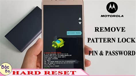 pattern password disable 2017 hard reset motorola g5s plus remove lock pattern pin