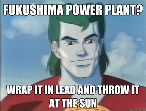 Captain Planet Meme - fukushima power plant wrap it in lead and throw it at the