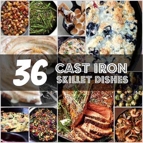 36 amazing cast iron skillet recipes