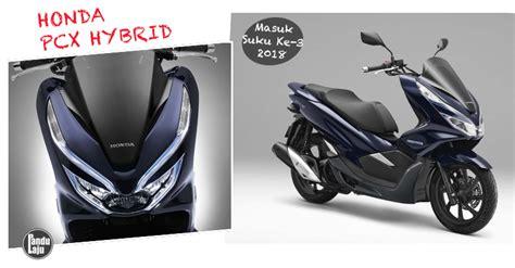 Suku Cadang Honda Pcx honda pcx hybrid masuk malaysia suku ketiga 2018