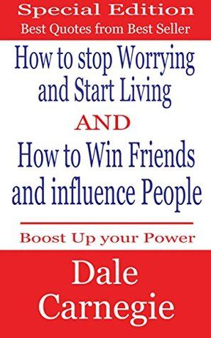 dale carnegie best books dale carnegie best quotes how to stop worrying and start