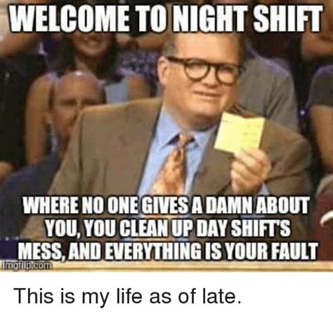 25 best memes about welcome to night shift welcome to night shift memes