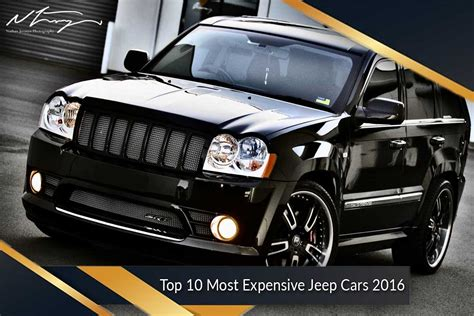 10 south and their luxurious cars most expensive jeep cars 2016 list of top ten in the world
