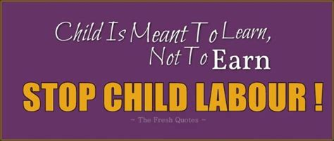 education theme slogan 50 child labour quotes and slogans quotes sayings