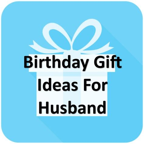ideas for husband awesome gift ideas find the right gift here