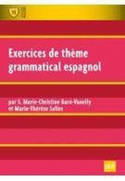 livre exercices de th 232 me grammatical espagnol 2e 233 dition marie christine bar 243 vanelly par