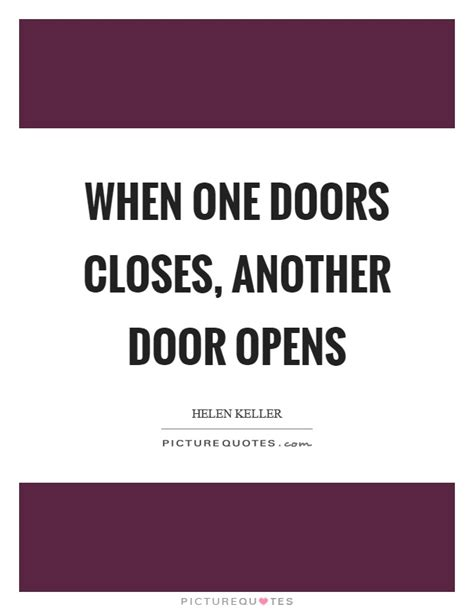 When One Door Closes Another One Opens by Closes Quotes Closes Sayings Closes Picture Quotes