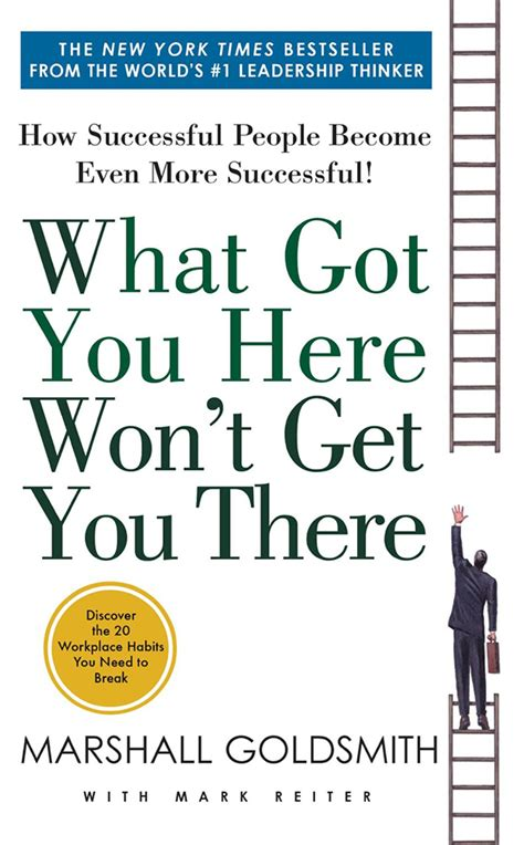 how i got from there to here books book summary what got you here won t get you there