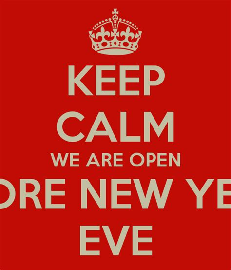 open on new year s day keep calm we are open before new years poster liana
