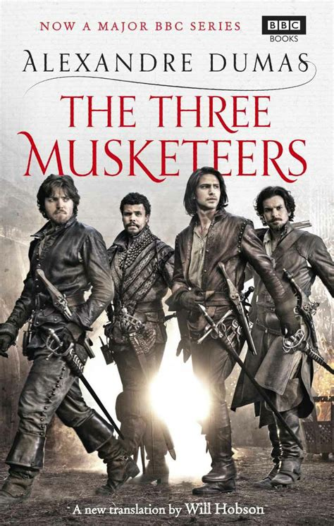 The Three Musketeers By Alexandre Dumas the three musketeers alexandre dumas will hobson