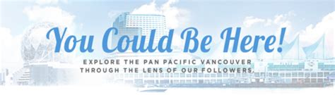 Could You In Here 13 ways to enjoy in vancouver pan pacific vancouver