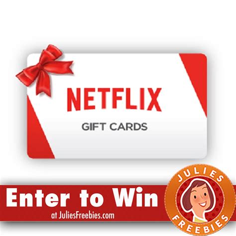 Free Netflix Gift Card - win a netflix gift card and more julie s freebies
