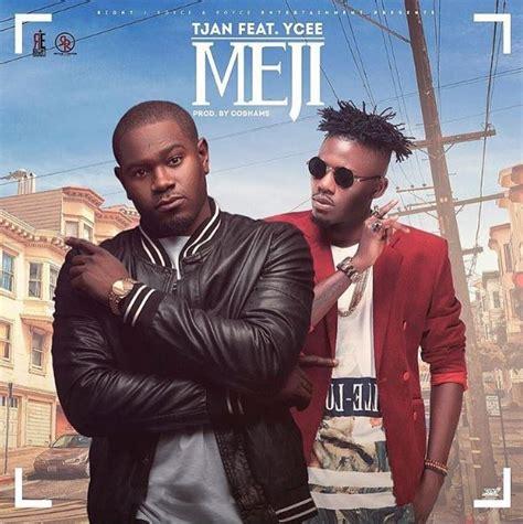biography of ycee tjan meji ft ycee nigeria today