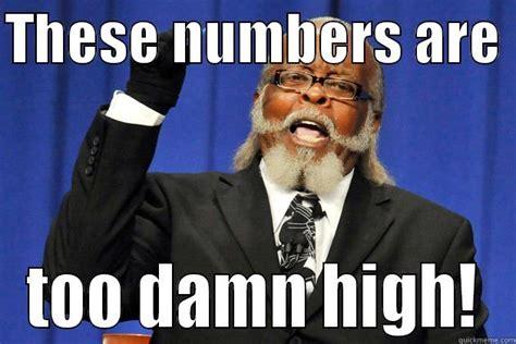 Too Damn High Meme - too damn high quickmeme