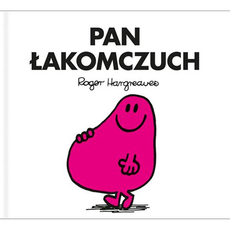greedy  polish pan lakomczuch roger hargreaves   linguist