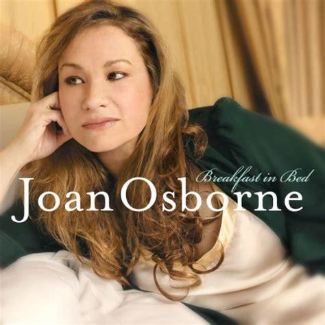 breakfast in bed lyrics breakfast in bed 2007 joan osborne albums lyricspond