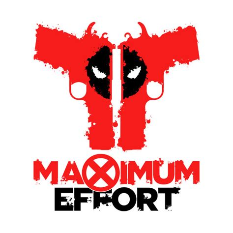 Maximum Effort deadpool maximum effort guns deadpool t shirt