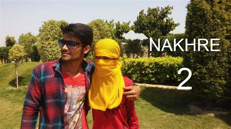 nakhre jassi gill nakhre 2 funny video jassi gill new punjabi song