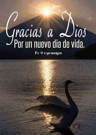 imagenes de dios por un nuevo dia gracias a dios por este nuevo dia de vida bendiciones