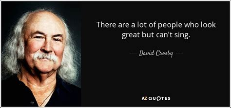david crosby pastor top 25 quotes by david crosby of 53 a z quotes