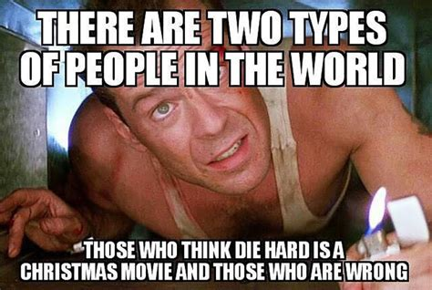 Die Hard Meme - 8 movies to get you into christmas spirit today culture