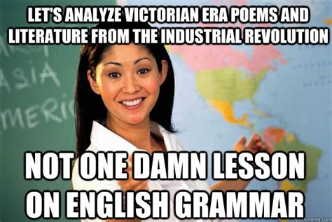 Literature Memes - let s analyze victorian era poems and literature from the industrial revolution not one damn