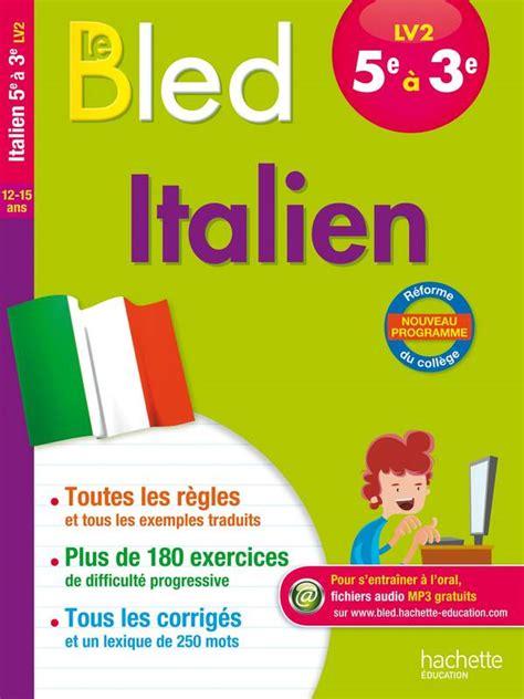 cahier dexercices italien 2700507428 livre cahier bled italien lv2 5e 4e 3e gabrielle kerleroux hachette 201 ducation bled cahiers
