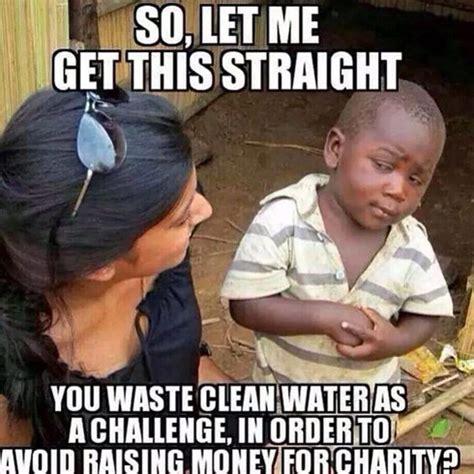Meme Bucket - like it or not the ice bucket challenge is working
