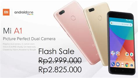 Hp Xiaomi Erafone flash sale xiaomi mi a1 rp2 825 000 tinggal 1 jam lagi gan