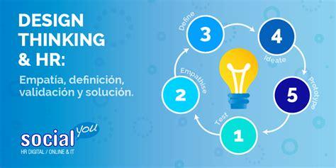 design thinking in hr bloggers invitados blog de social you