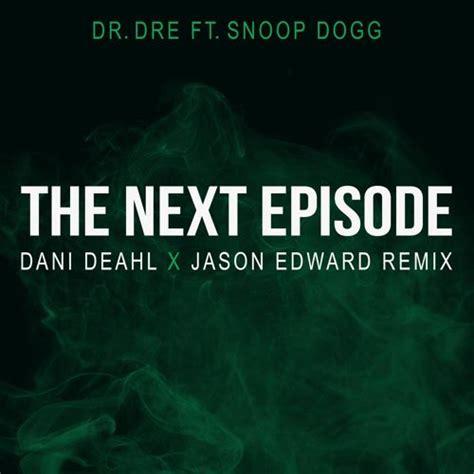 next episode of revenge 2015 popularonenews dr dre the next episode dani deahl x jason edward remix