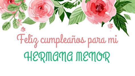imagenes de feliz cumpleaños hermana querida feliz cumplea 241 os hermana menor mejores deseos hermana