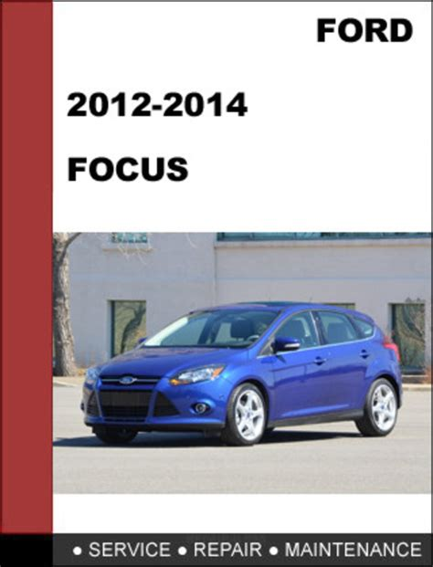 download car manuals 2013 ford focus parking system ford focus 2012 to 2014 factory workshop service repair manual do