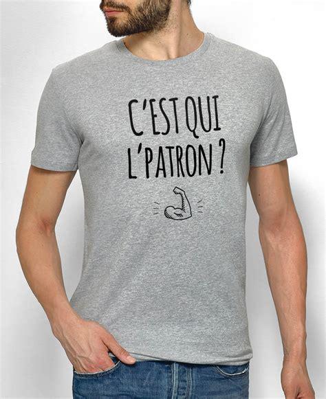 l shirt shirt c est qui l patron monsieur tshirt homme