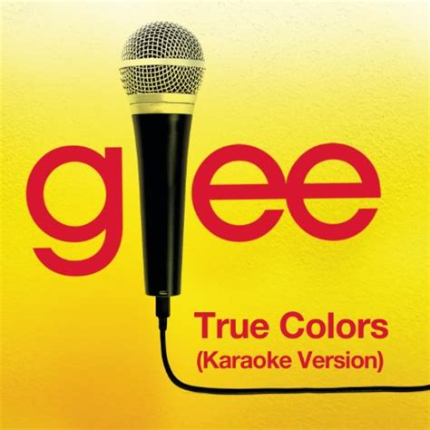 true colors karaoke glee cast version by glee cast on