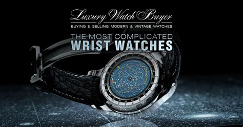 top 10 most complicated wrist watches by luxury