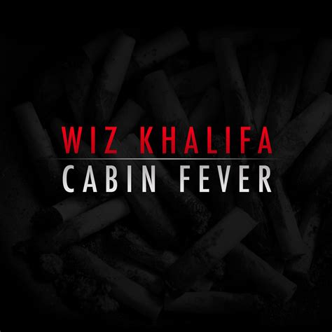 Cabin Fever by Mixtape Wiz Khalifa Cabin Fever Other From A