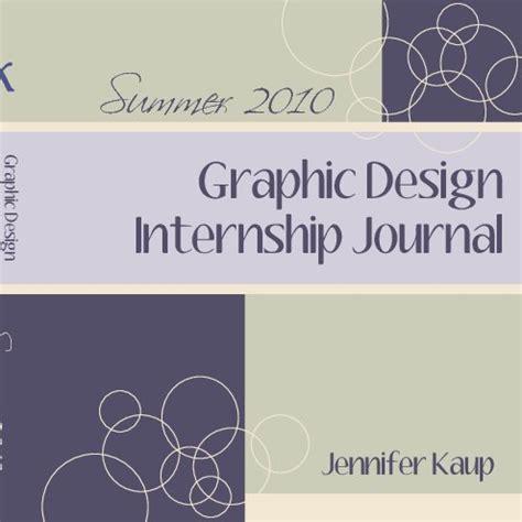 graphic design journal graphic design internship journal by jennifer kaup