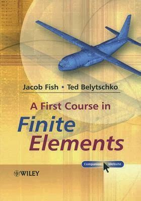 an analysis of the finite element method books a course in finite elements by jacob fish