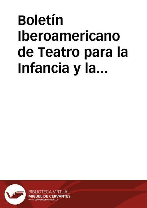 la juventud de cervantes bolet 237 n iberoamericano de teatro para la infancia y la juventud n 250 m 30 julio septiembre 1983