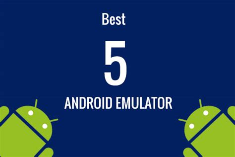windows mobile android emulator best 5 android emulator for windows computer