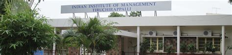 Executive Mba In Iim Trichy by Indian Institute Of Management Trichy Iimt