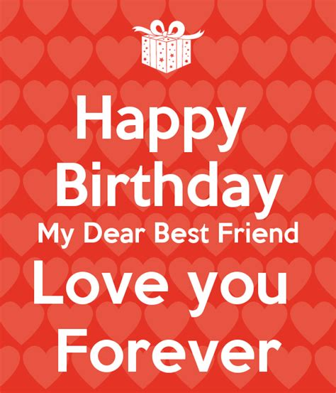 Happy Birthday My Best Wishes For You Birthday Wish To My Dear Best Friend Love You Forever