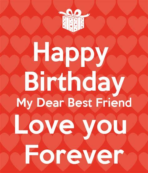 Wish You Happy Birthday My Dear Friend Birthday Wish To My Dear Best Friend Love You Forever