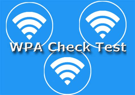 test rete wifi wpa check test l app per testare la rete wifi