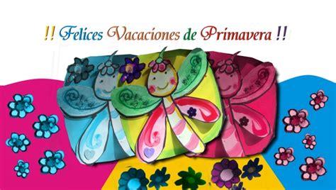 Imagenes Vacaciones De Primavera | 161 felices vacaciones de primavera escuela el jard 237 n
