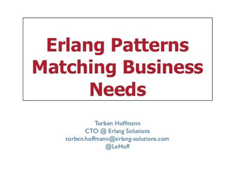 pattern matching erlang ndc london 2014 erlang patterns matching business needs